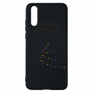 Phone case for Huawei P20 Something happened