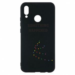 Phone case for Huawei P20 Lite Something happened
