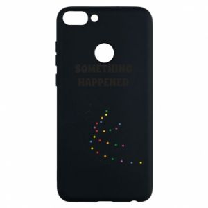 Phone case for Huawei P Smart Something happened