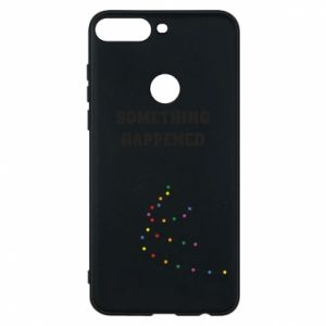 Phone case for Huawei Y7 Prime 2018 Something happened