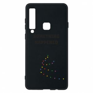 Samsung A9 2018 Case Something happened