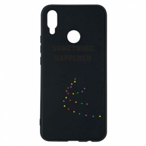 Phone case for Huawei P Smart Plus Something happened
