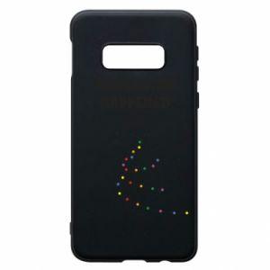 Phone case for Samsung S10e Something happened
