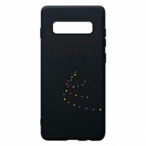 Phone case for Samsung S10+ Something happened