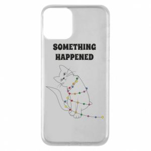 Phone case for iPhone 11 Something happened