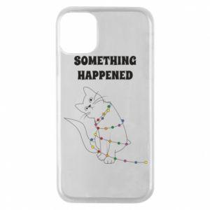 Phone case for iPhone 11 Pro Something happened