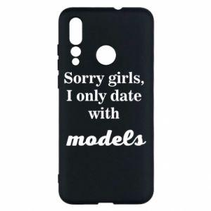 Etui na Huawei Nova 4 Sorry girls i only date with models