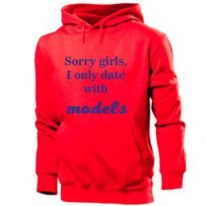 Męska bluza z kapturem Sorry girls i only date with models