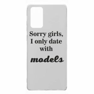 Etui na Samsung Note 20 Sorry girls i only date with models