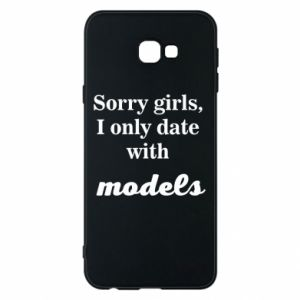 Phone case for Samsung J4 Plus 2018 Sorry girls i only date with models