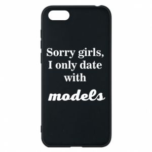 Etui na Huawei Y5 2018 Sorry girls i only date with models
