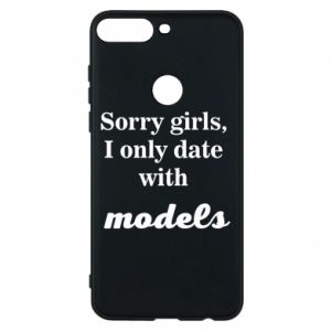 Phone case for Huawei Y7 Prime 2018 Sorry girls i only date with models