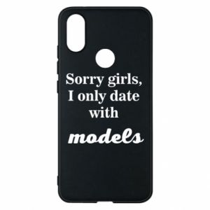 Etui na Xiaomi Mi A2 Sorry girls i only date with models