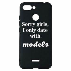 Phone case for Xiaomi Redmi 6 Sorry girls i only date with models