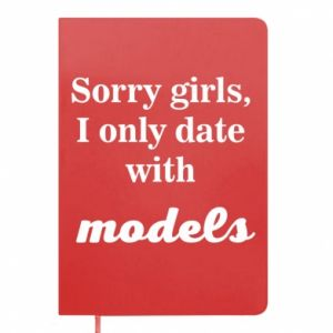 Notes Sorry girls i only date with models