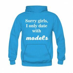 Bluza z kapturem dziecięca Sorry girls i only date with models