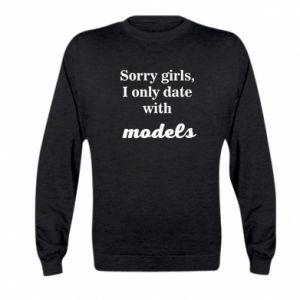 Bluza dziecięca Sorry girls i only date with models