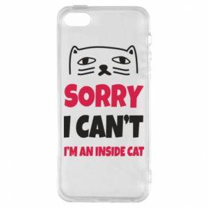 Etui na iPhone 5/5S/SE Sorry, i can't i'm an inside cat