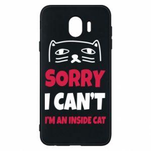 Etui na Samsung J4 Sorry, i can't i'm an inside cat