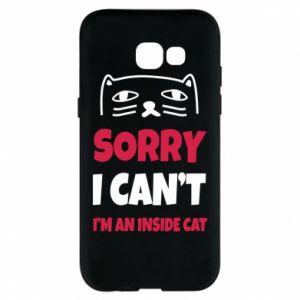 Etui na Samsung A5 2017 Sorry, i can't i'm an inside cat