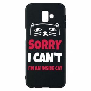 Etui na Samsung J6 Plus 2018 Sorry, i can't i'm an inside cat
