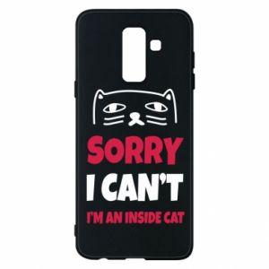 Etui na Samsung A6+ 2018 Sorry, i can't i'm an inside cat