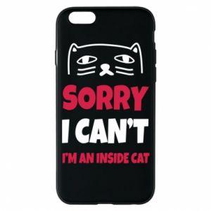 Etui na iPhone 6/6S Sorry, i can't i'm an inside cat