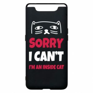 Etui na Samsung A80 Sorry, i can't i'm an inside cat