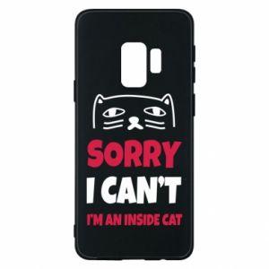 Etui na Samsung S9 Sorry, i can't i'm an inside cat