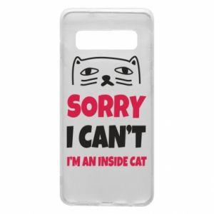 Etui na Samsung S10 Sorry, i can't i'm an inside cat