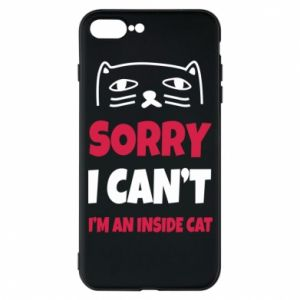 Etui do iPhone 7 Plus Sorry, i can't i'm an inside cat