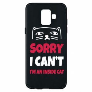 Etui na Samsung A6 2018 Sorry, i can't i'm an inside cat