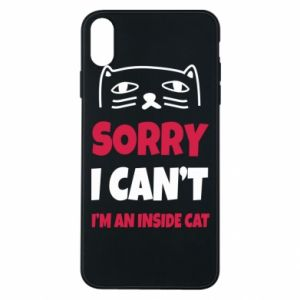 Etui na iPhone Xs Max Sorry, i can't i'm an inside cat