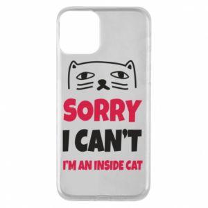 Etui na iPhone 11 Sorry, i can't i'm an inside cat