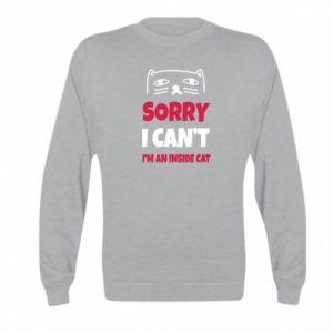 Bluza dziecięca Sorry, i can't i'm an inside cat