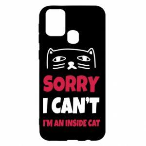 Etui na Samsung M31 Sorry, i can't i'm an inside cat