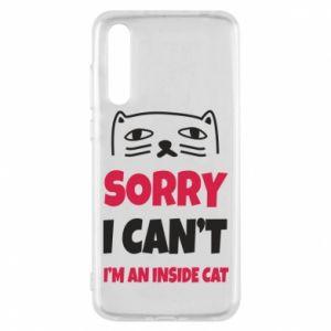 Etui na Huawei P20 Pro Sorry, i can't i'm an inside cat