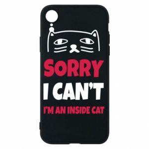 Etui na iPhone XR Sorry, i can't i'm an inside cat