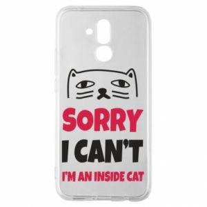 Etui na Huawei Mate 20 Lite Sorry, i can't i'm an inside cat