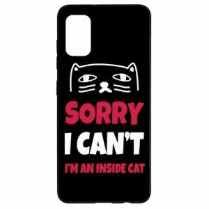 Etui na Samsung A41 Sorry, i can't i'm an inside cat