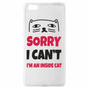 Etui na Huawei P 8 Lite Sorry, i can't i'm an inside cat