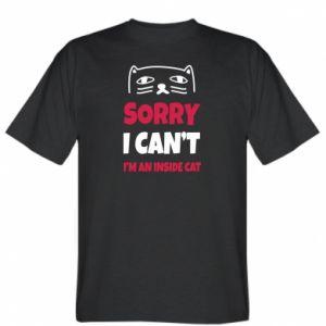 Koszulka męska Sorry, i can't i'm an inside cat