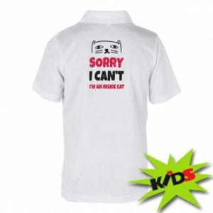 Koszulka polo dziecięca Sorry, i can't i'm an inside cat