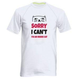 Koszulka sportowa męska Sorry, i can't i'm an inside cat