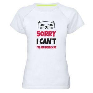 Koszulka sportowa damska Sorry, i can't i'm an inside cat