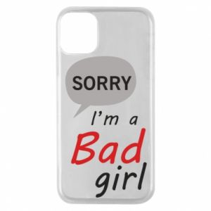 Phone case for iPhone 11 Pro Sorry, i'm a bad girl