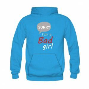 Bluza z kapturem dziecięca Sorry, i'm a bad girl