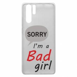 Etui na Huawei P30 Pro Sorry, i'm a bad girl