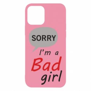 Etui na iPhone 12/12 Pro Sorry, i'm a bad girl
