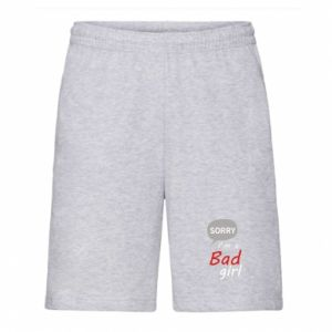 Men's shorts Sorry, i'm a bad girl
